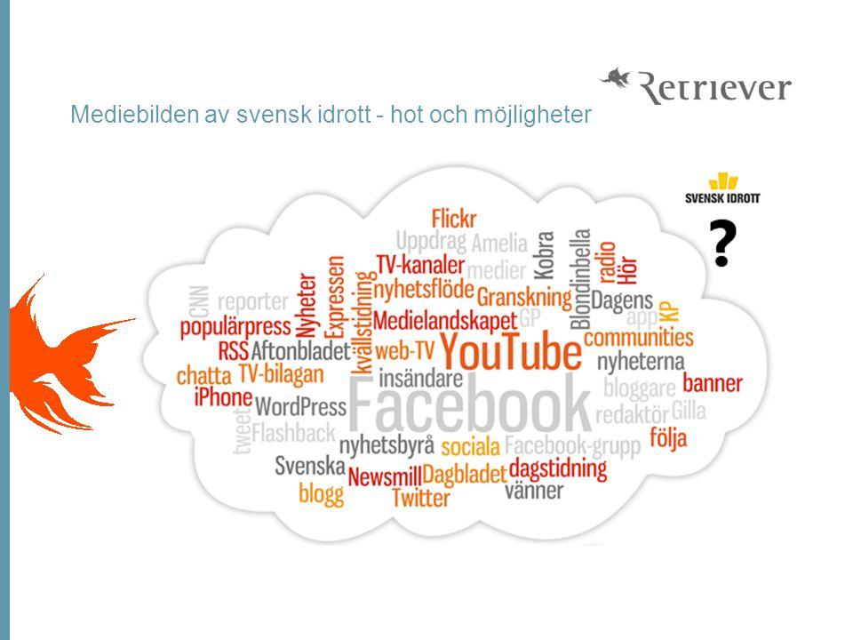 Mediebilden av svensk idrott - hot och möjligheter april 2013 – mars 2014 Mediebilden av svensk idrott - hot och möjligheter