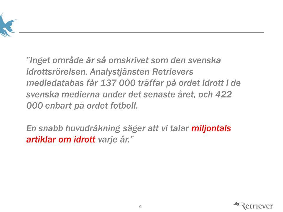 6 Inget område är så omskrivet som den svenska idrottsrörelsen.