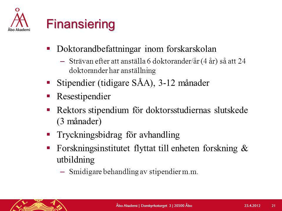 Finansiering  Doktorandbefattningar inom forskarskolan –Strävan efter att anställa 6 doktorander/år (4 år) så att 24 doktorander har anställning  St