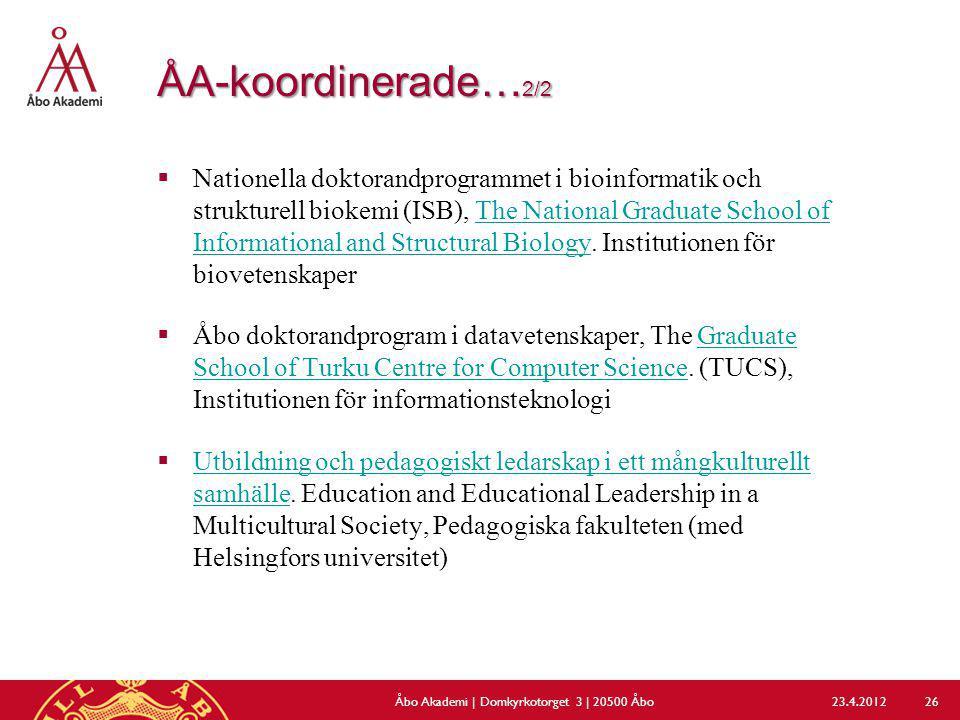 ÅA-koordinerade… 2/2  Nationella doktorandprogrammet i bioinformatik och strukturell biokemi (ISB), The National Graduate School of Informational and