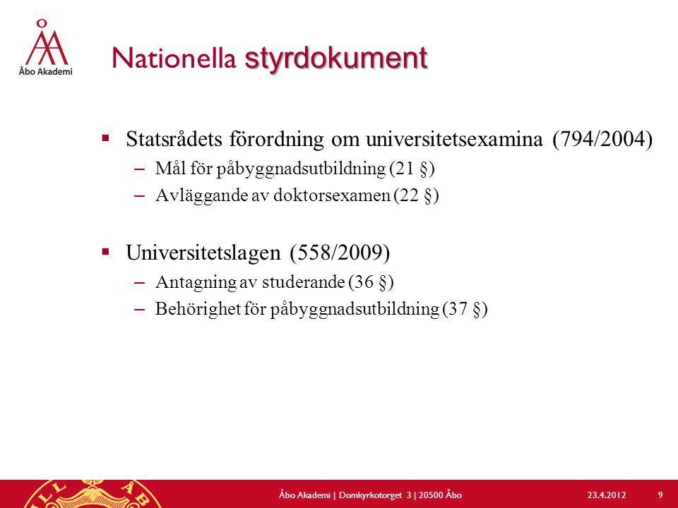 styrdokument Nationella styrdokument  Statsrådets förordning om universitetsexamina (794/2004) –Mål för påbyggnadsutbildning (21 §) –Avläggande av do
