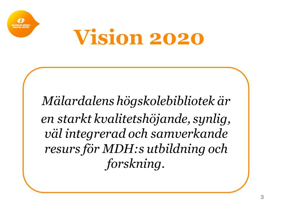 Vision 2020 Mälardalens högskolebibliotek är en starkt kvalitetshöjande, synlig, väl integrerad och samverkande resurs för MDH:s utbildning och forskning.