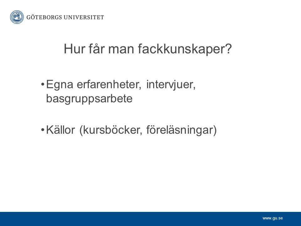 www.gu.se Hur får man fackkunskaper.