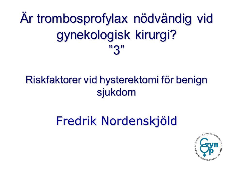 Är trombosprofylax nödvändig vid gynekologisk kirurgi.