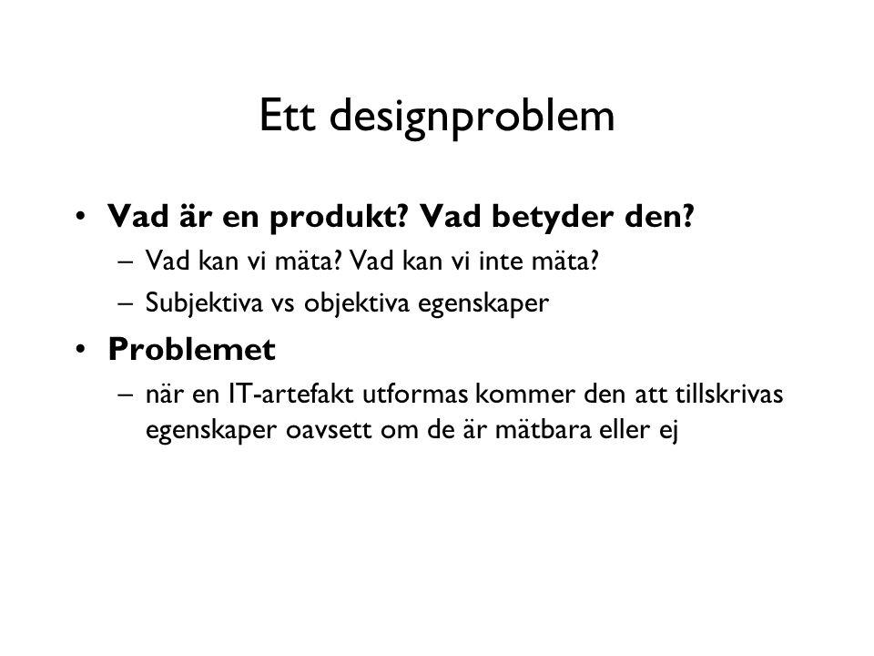 Ett designproblem Vad är en produkt. Vad betyder den.