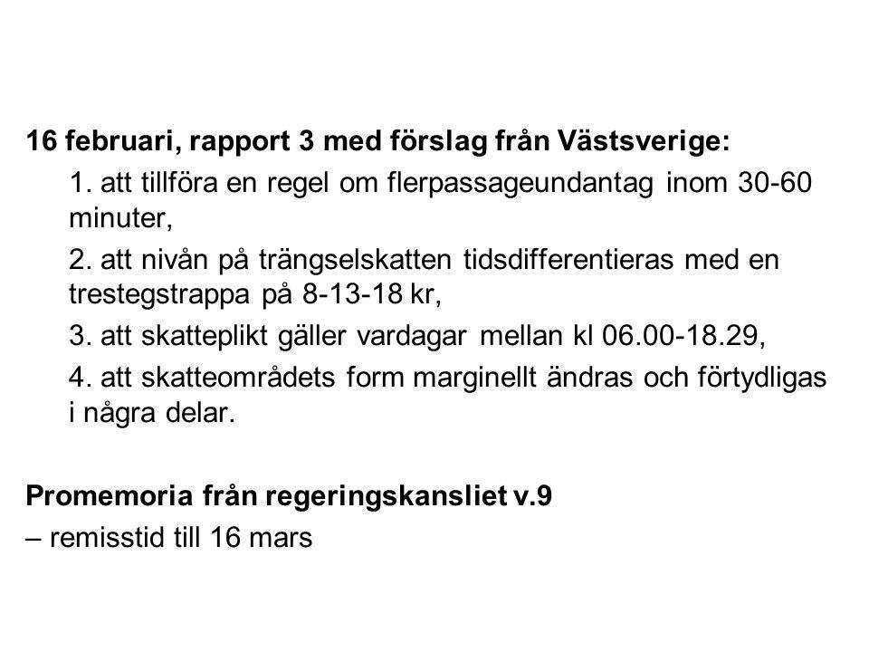 16 februari, rapport 3 med förslag från Västsverige: 1.