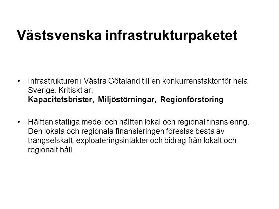Västsvenska infrastrukturpaketet Infrastrukturen i Västra Götaland till en konkurrensfaktor för hela Sverige.