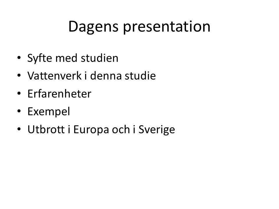 Dagens presentation Syfte med studien Vattenverk i denna studie Erfarenheter Exempel Utbrott i Europa och i Sverige