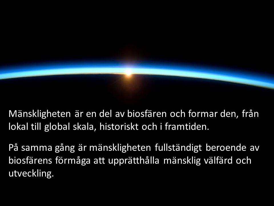 På samma gång är mänskligheten fullständigt beroende av biosfärens förmåga att upprätthålla mänsklig välfärd och utveckling. Mänskligheten är en del a