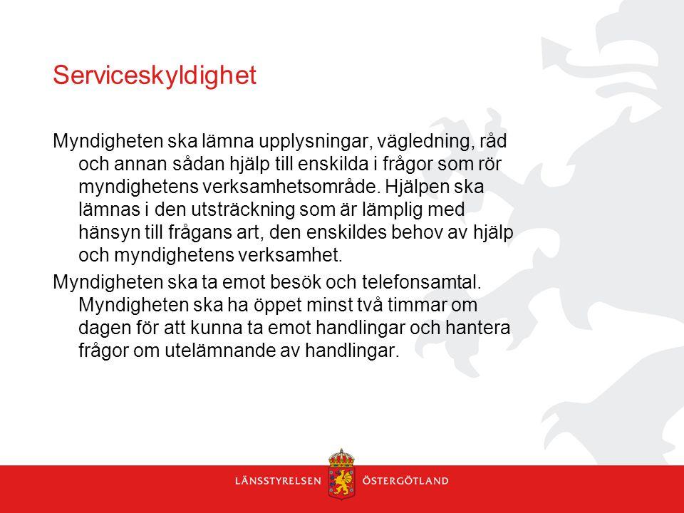 Serviceskyldighet Myndigheten ska lämna upplysningar, vägledning, råd och annan sådan hjälp till enskilda i frågor som rör myndighetens verksamhetsomr
