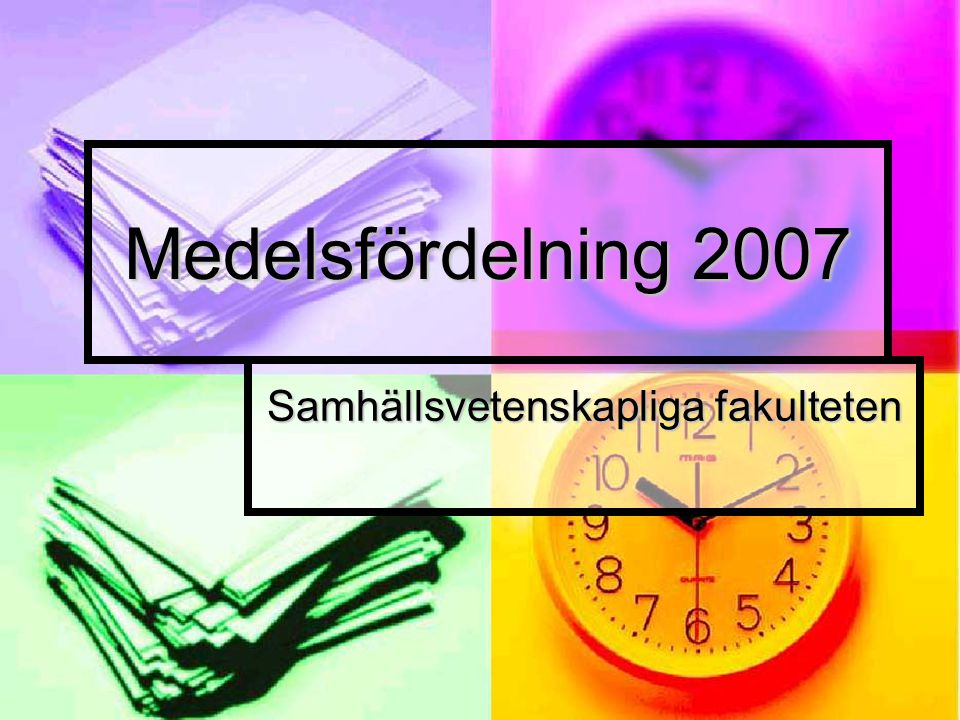 Medelsfördelning 2007 Samhällsvetenskapliga fakulteten