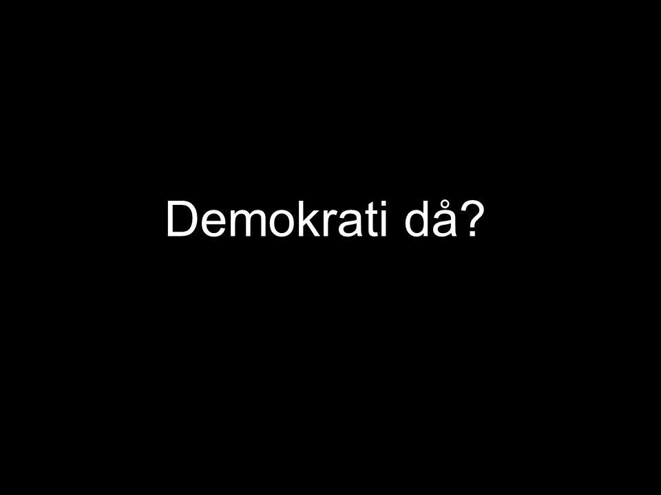 Demokrati då?