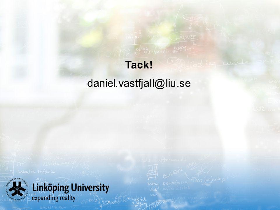 Tack! daniel.vastfjall@liu.se