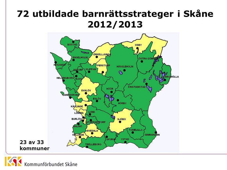 72 utbildade barnrättsstrateger i Skåne 2012/2013 23 av 33 kommuner