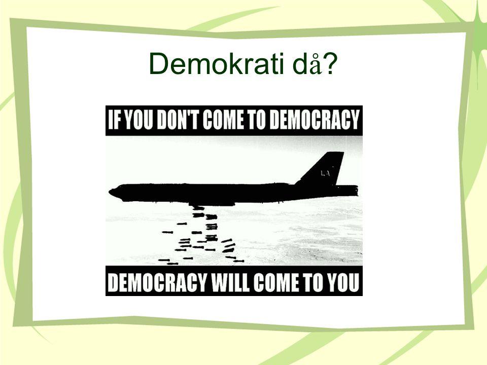Demokrati d å ?