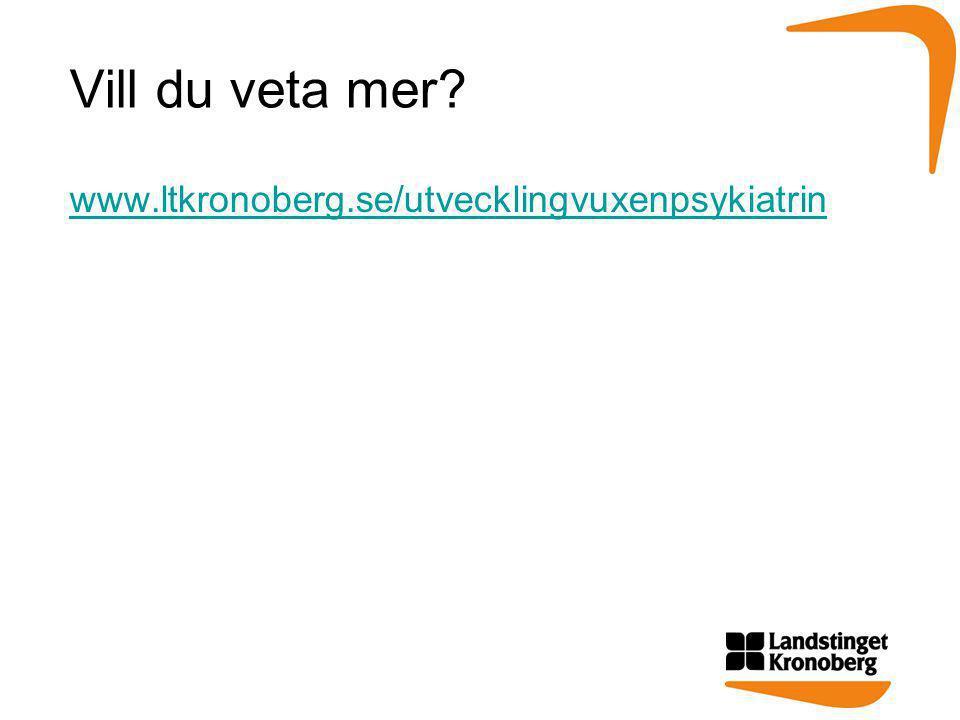 Vill du veta mer? www.ltkronoberg.se/utvecklingvuxenpsykiatrin