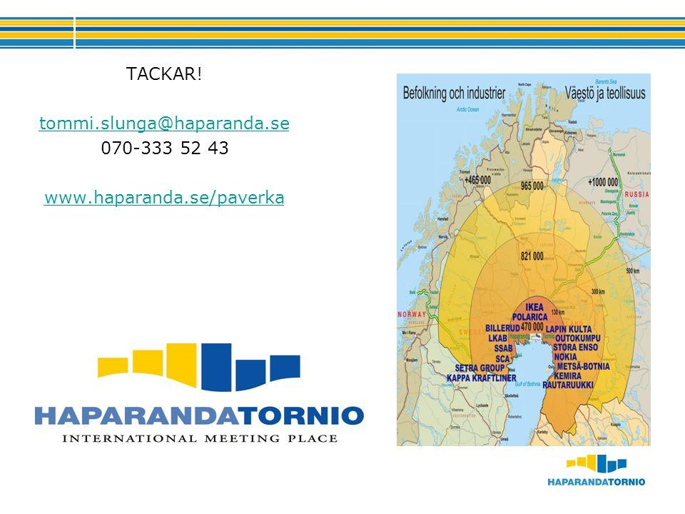 TACKAR! tommi.slunga@haparanda.se 070-333 52 43 www.haparanda.se/paverka