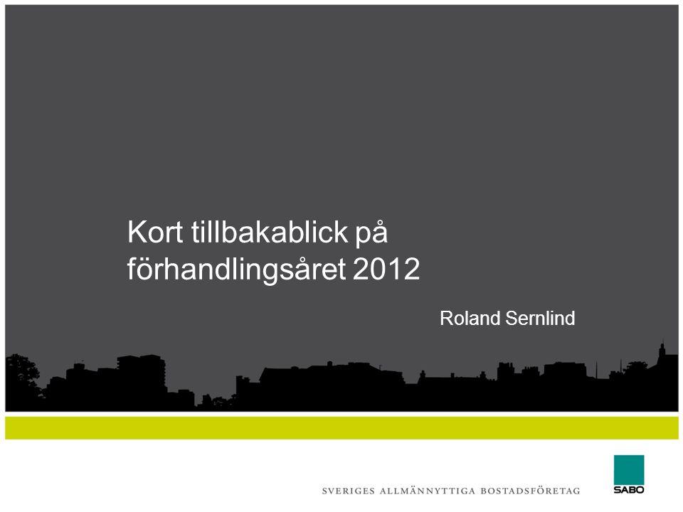 Kort tillbakablick på förhandlingsåret 2012 Roland Sernlind