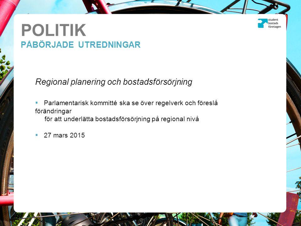 Regional planering och bostadsförsörjning  Parlamentarisk kommitté ska se över regelverk och föreslå förändringar för att underlätta bostadsförsörjning på regional nivå  27 mars 2015 POLITIK PÅBÖRJADE UTREDNINGAR