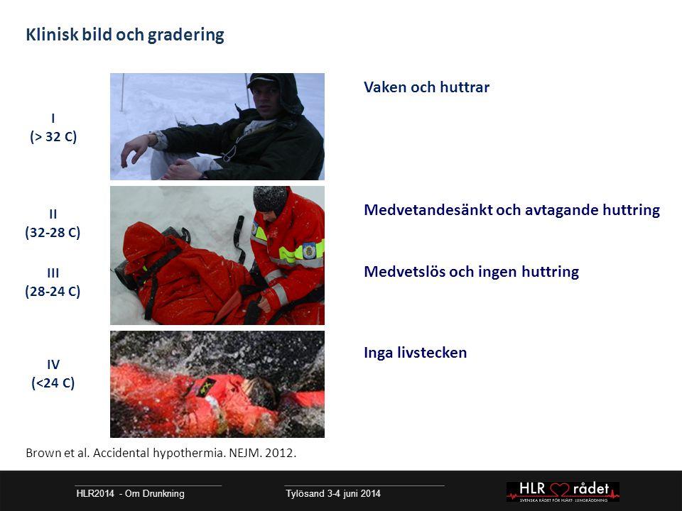 HLR2014 - Om Drunkning Tylösand 3-4 juni 2014 Rescusitering vid hypotermi – guidelines HLR2014 - Om Drunkning Tylösand 3-4 juni 2014 ERC Guidelines for Resuscitation 2010