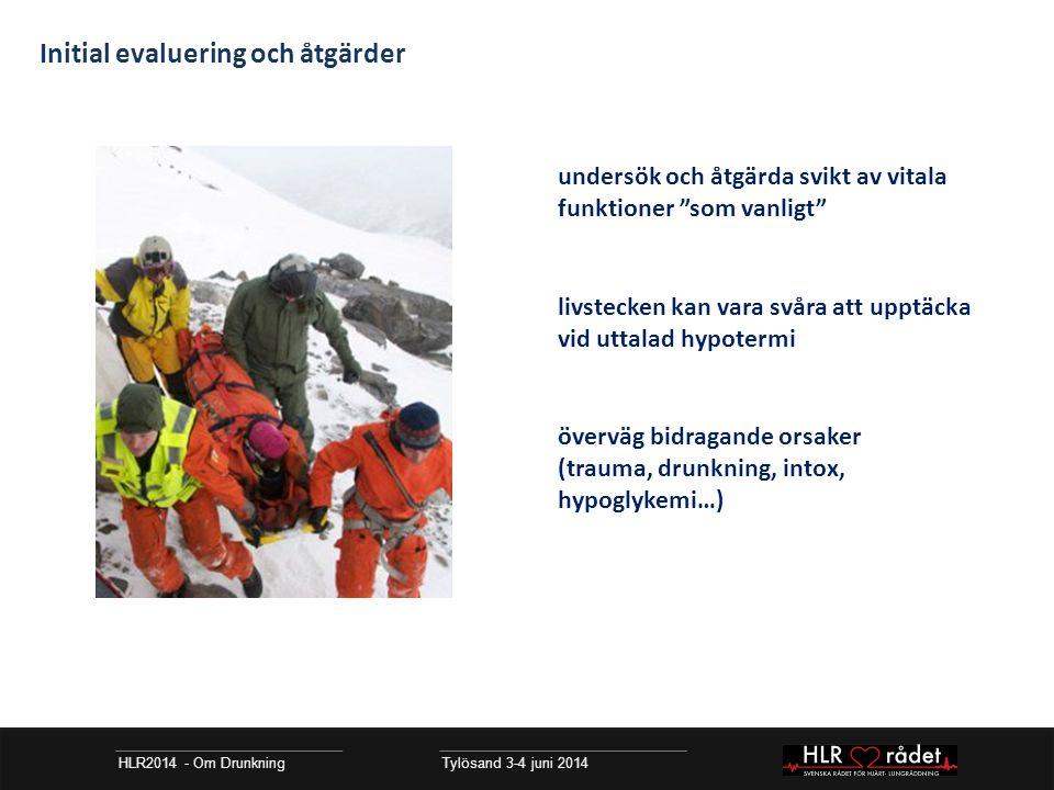 """HLR2014 - Om Drunkning Tylösand 3-4 juni 2014 Initial evaluering och åtgärder undersök och åtgärda svikt av vitala funktioner """"som vanligt"""" livstecken"""