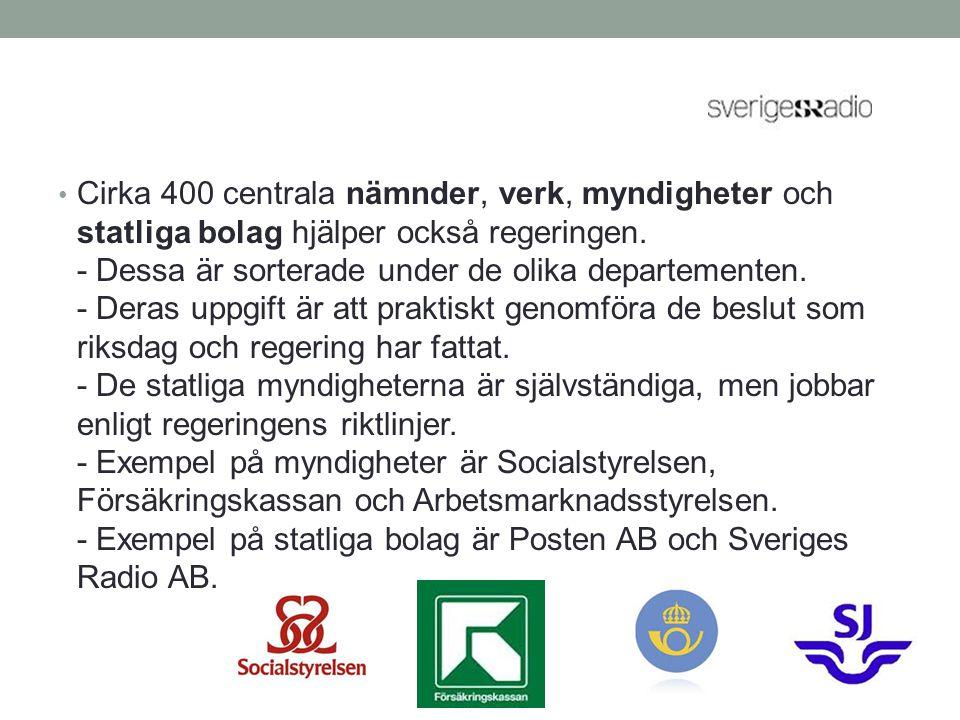 Cirka 400 centrala nämnder, verk, myndigheter och statliga bolag hjälper också regeringen.