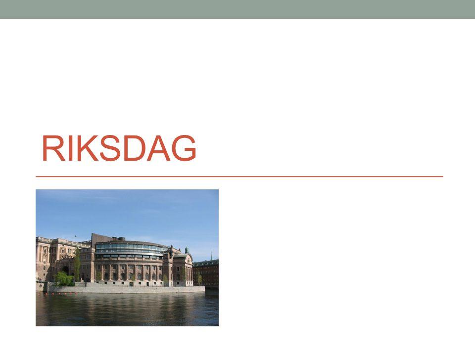 Riksdagens bildande Det är val till riksdagen i September vart fjärde år.