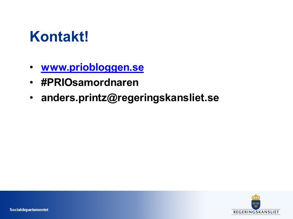 Socialdepartementet Kontakt! www.priobloggen.se #PRIOsamordnaren anders.printz@regeringskansliet.se
