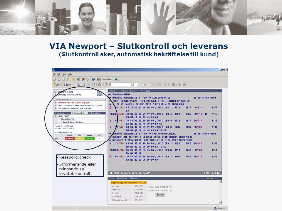 Resepolicycheck Informerande eller tvingande QC kvalitetskontroll VIA Newport – Slutkontroll och leverans (Slutkontroll sker, automatisk bekräftelse till kund)
