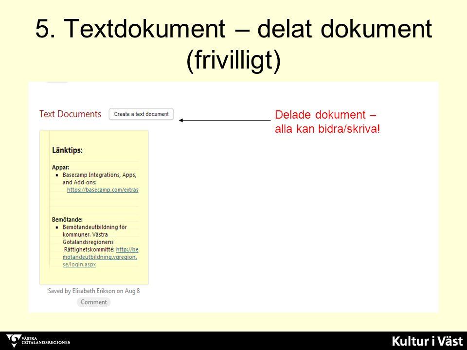 5. Textdokument – delat dokument (frivilligt) Delade dokument – alla kan bidra/skriva!