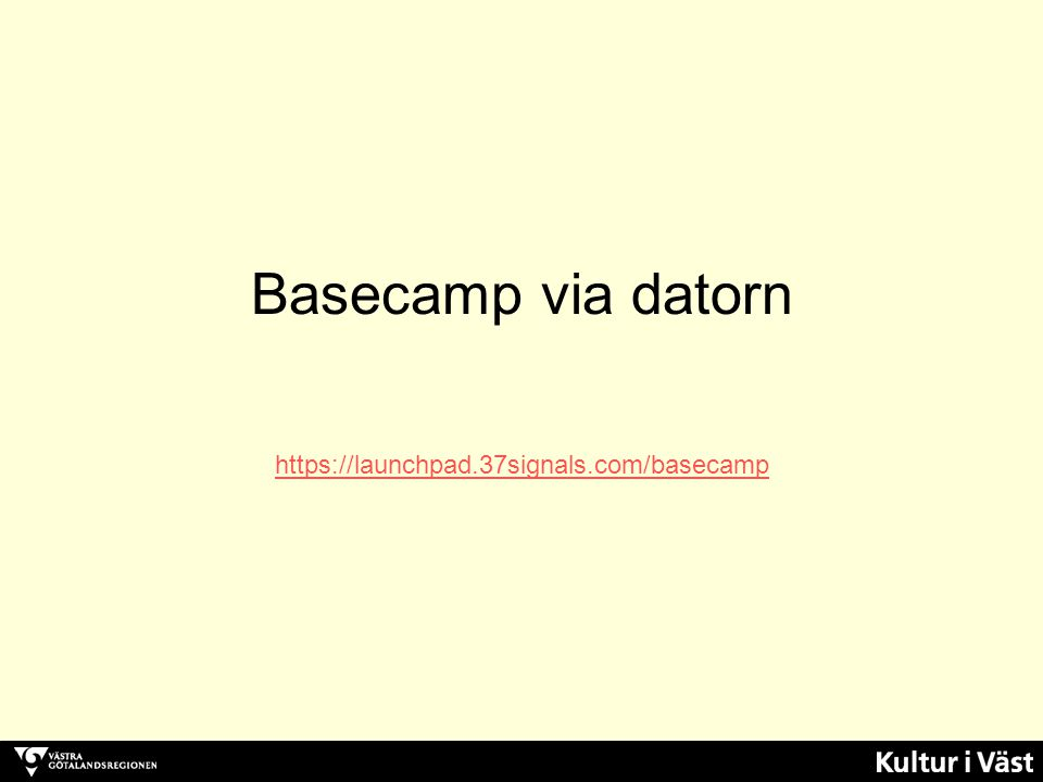 Basecamp via datorn https://launchpad.37signals.com/basecamp