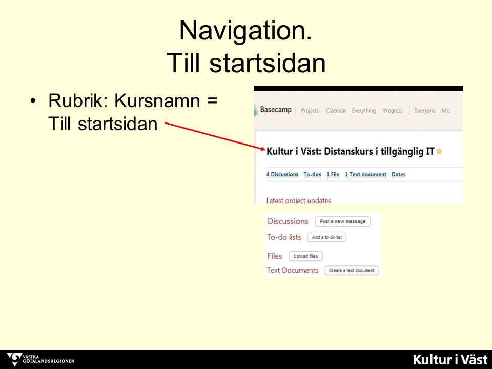 Navigation. Till olika funktioner Övrig navigation via länkade över-, undermenyer och rubriker