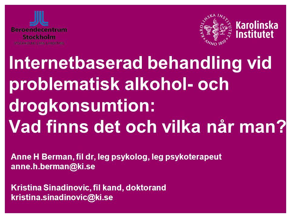 Internetbaserad behandling vid problematisk alkohol- och drogkonsumtion: Vad finns det och vilka når man.