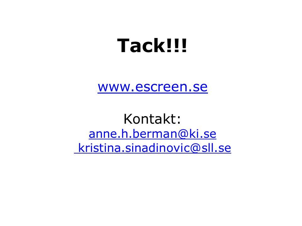 Tack!!! www.escreen.se Kontakt: anne.h.berman@ki.se kristina.sinadinovic@sll.se