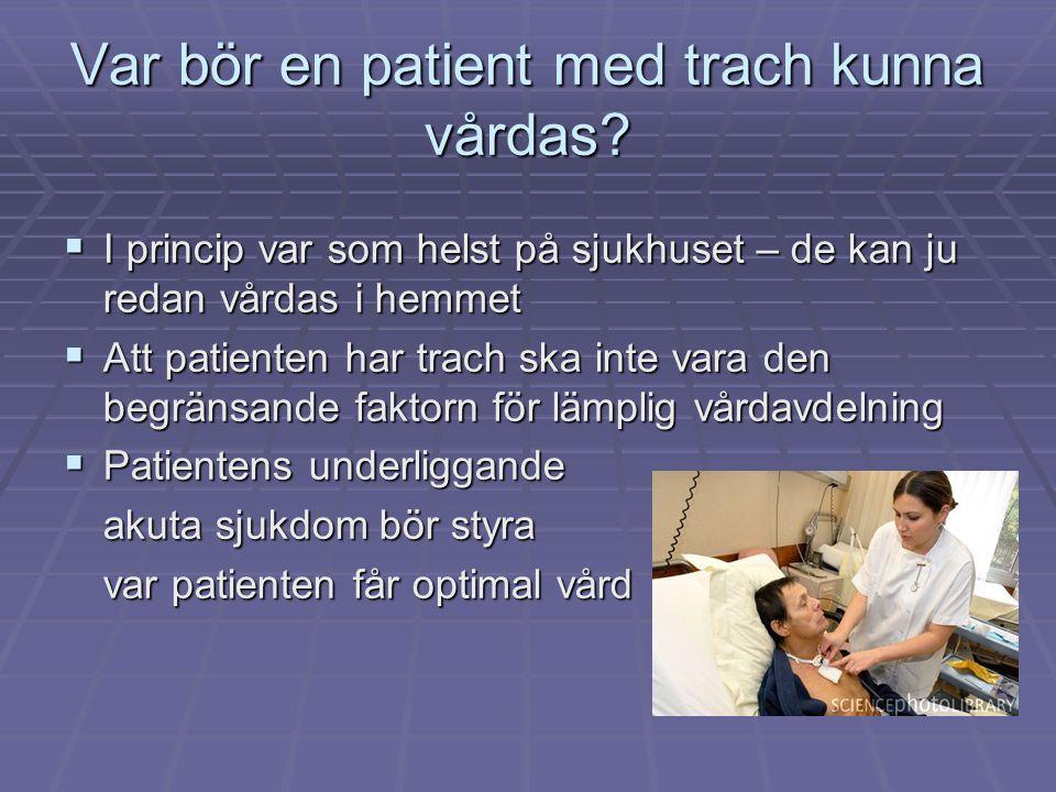 Var bör en patient med trach kunna vårdas.