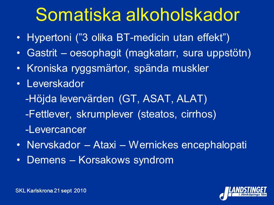 """SKL Karlskrona 21 sept 2010 Somatiska alkoholskador Hypertoni (""""3 olika BT-medicin utan effekt"""") Gastrit – oesophagit (magkatarr, sura uppstötn) Kroni"""