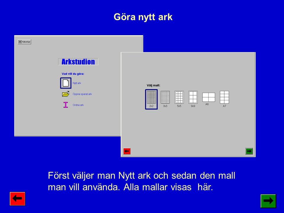 Göra nytt ark Först väljer man Nytt ark och sedan den mall man vill använda. Alla mallar visas här.