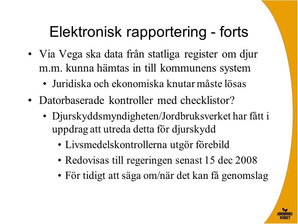 Elektronisk rapportering - forts Via Vega ska data från statliga register om djur m.m. kunna hämtas in till kommunens system Juridiska och ekonomiska
