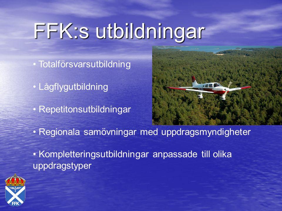 FFK:s utbildningar Totalförsvarsutbildning Lågflygutbildning Repetitonsutbildningar Regionala samövningar med uppdragsmyndigheter Kompletteringsutbild