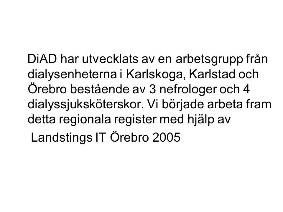 DiAD har utvecklats av en arbetsgrupp från dialysenheterna i Karlskoga, Karlstad och Örebro bestående av 3 nefrologer och 4 dialyssjuksköterskor.