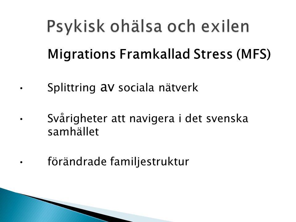 Migrations Framkallat Stress (MFS) Kvinnor ekonomisk oberoende Roll och status förlust för män som inte längre är familjeförsörjare Skilsmässa och ensamståendemödrar