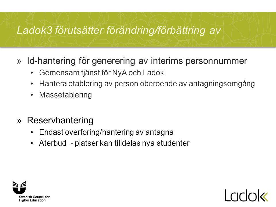 Ladok3 förutsätter förändring/förbättring av »Id-hantering för generering av interims personnummer Gemensam tjänst för NyA och Ladok Hantera etablerin