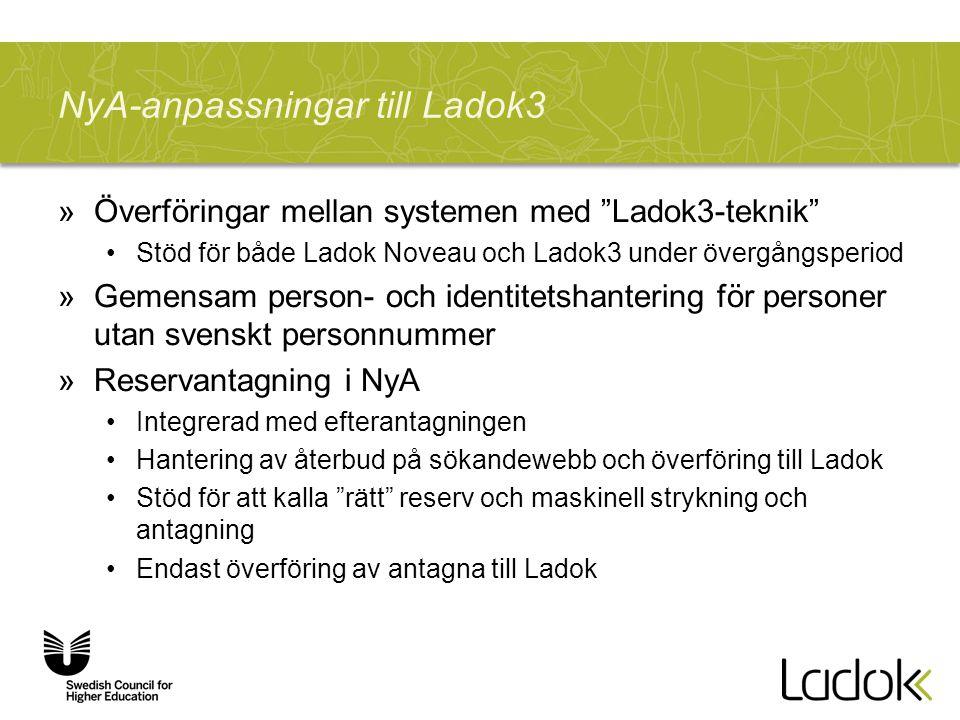 """NyA-anpassningar till Ladok3 »Överföringar mellan systemen med """"Ladok3-teknik"""" Stöd för både Ladok Noveau och Ladok3 under övergångsperiod »Gemensam p"""