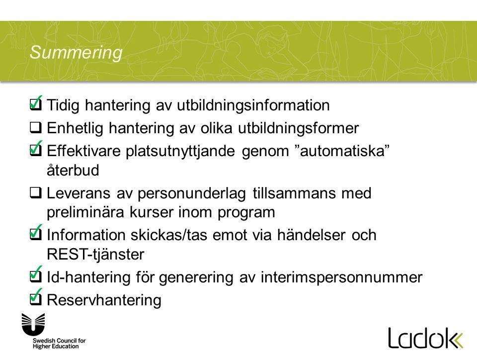 """Summering  Tidig hantering av utbildningsinformation  Enhetlig hantering av olika utbildningsformer  Effektivare platsutnyttjande genom """"automatisk"""