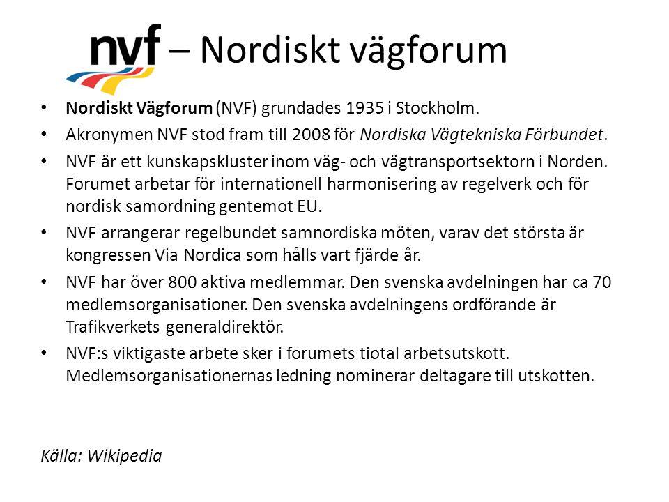 – Nordiskt vägforum Nordiskt Vägforum (NVF) grundades 1935 i Stockholm.