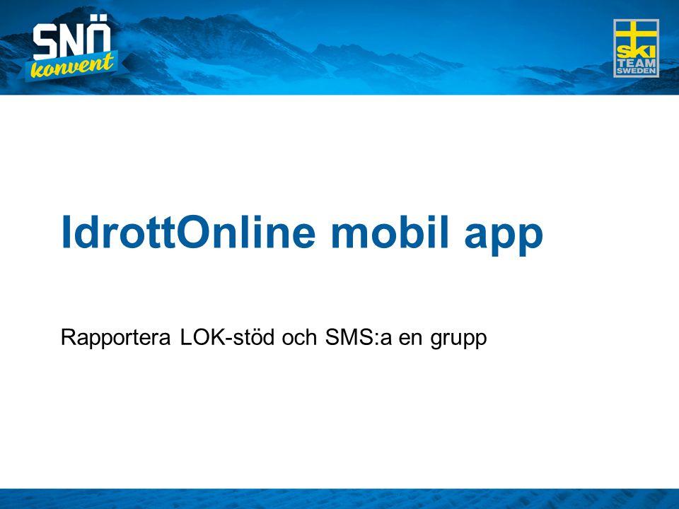 IdrottOnline mobil app Rapportera LOK-stöd och SMS:a en grupp