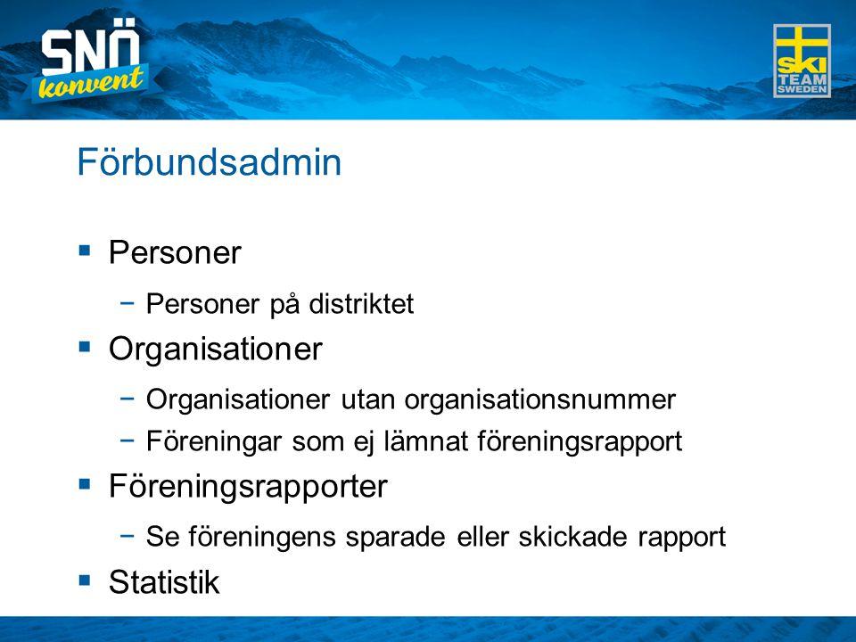 Förbundsadmin - Statistik  Se vilka föreningar som lämnat föreningsrapporten  Visa statistik för föreningar inom specifik Region/SDF/Gren/klass