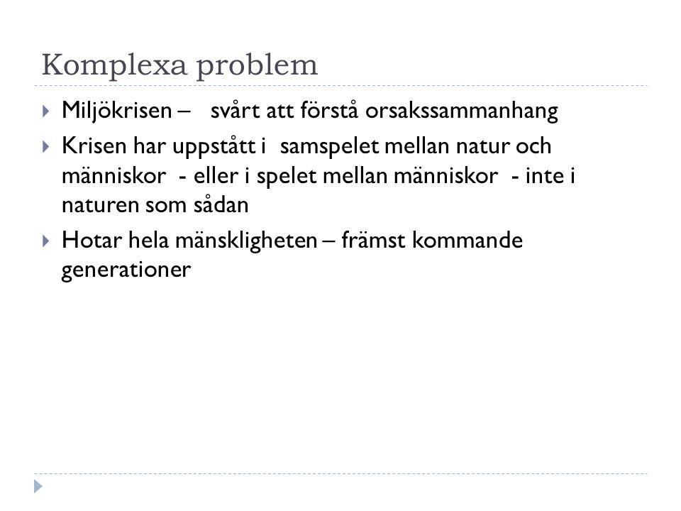 Vad krävs för att lösa problemen.