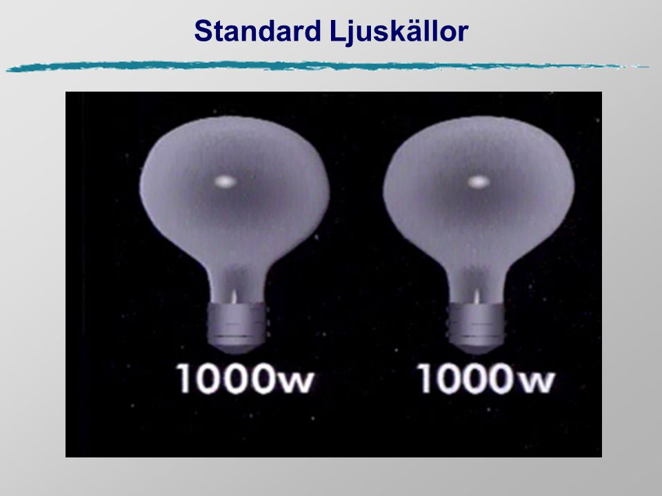 Standard Ljuskällor