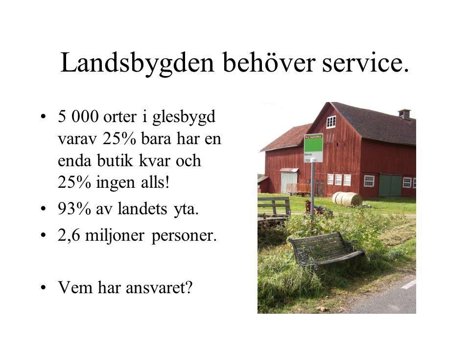 Landsbygden behöver service.